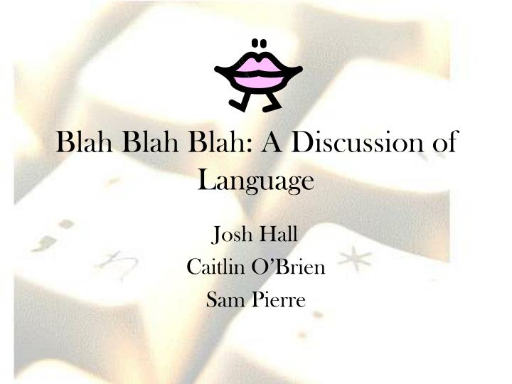 Blah blah blah a discussion of language