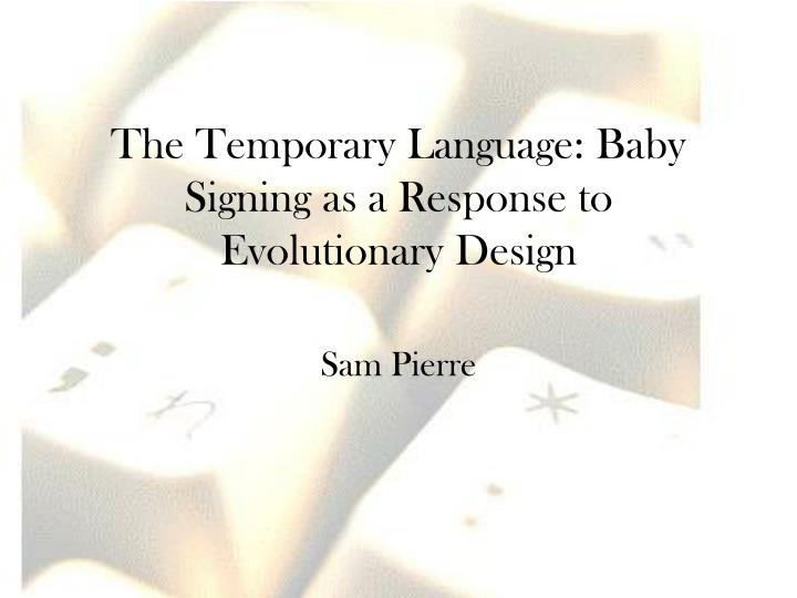The Temporary Language: Baby Signing as a Response to Evolutionary Design