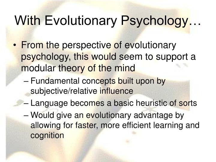 With Evolutionary Psychology…