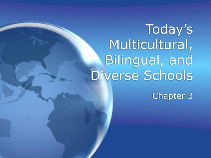 today s multicultural bilingual and diverse schools