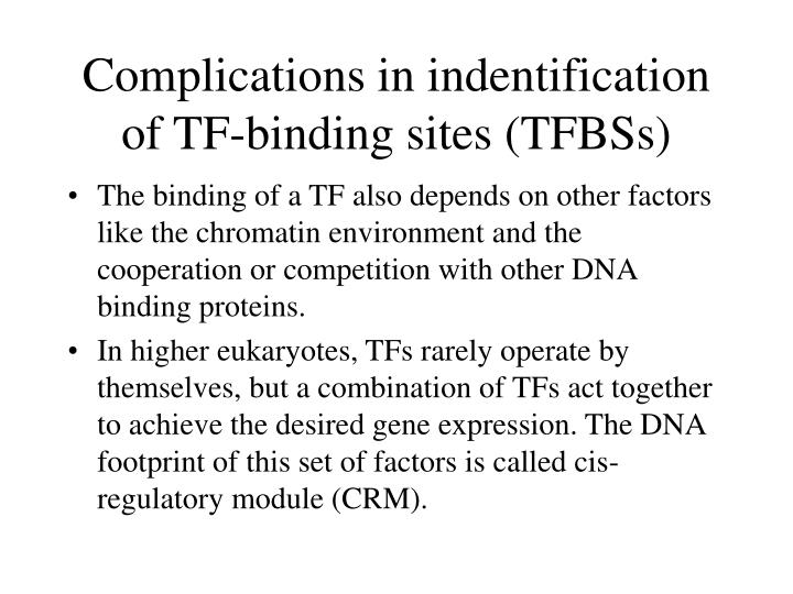Complications in indentification of TF-binding sites (TFBSs)