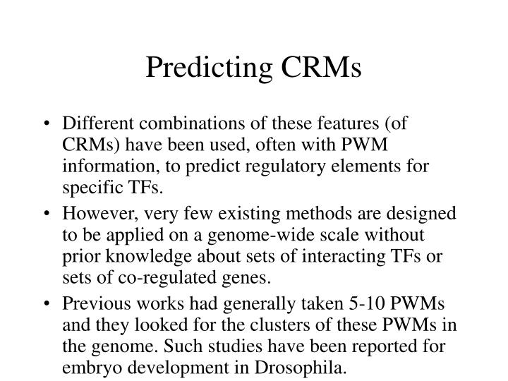 Predicting CRMs