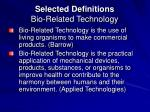 selected definitions bio related technology