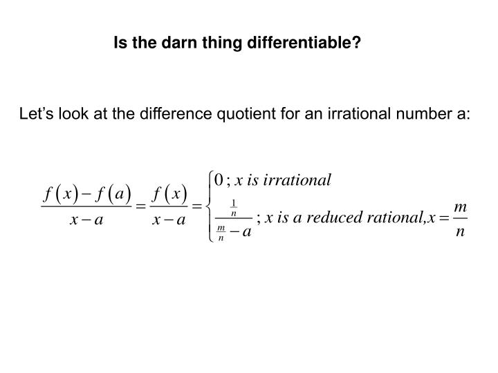 Is the darn thing differentiable?