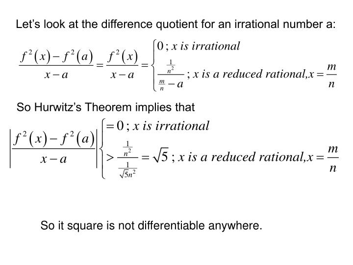 Let's look at the difference quotient for an irrational number a:
