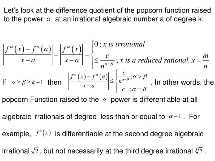 Let's look at the difference quotient of the popcorn function raised