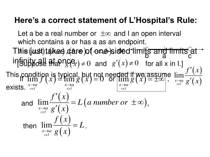 Let a be a real number or         and I an open interval which contains a or has a as an endpoint.