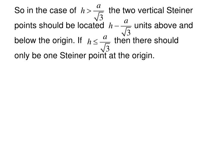 So in the case of              the two vertical Steiner