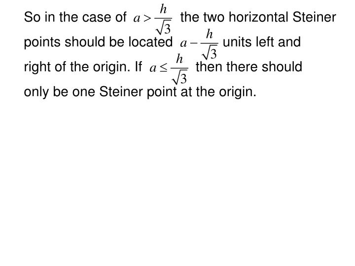 So in the case of              the two horizontal Steiner