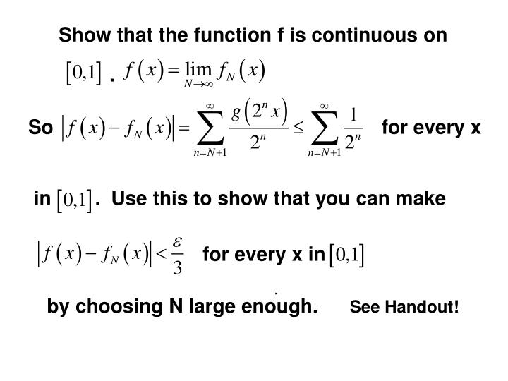 Show that the function f is continuous on