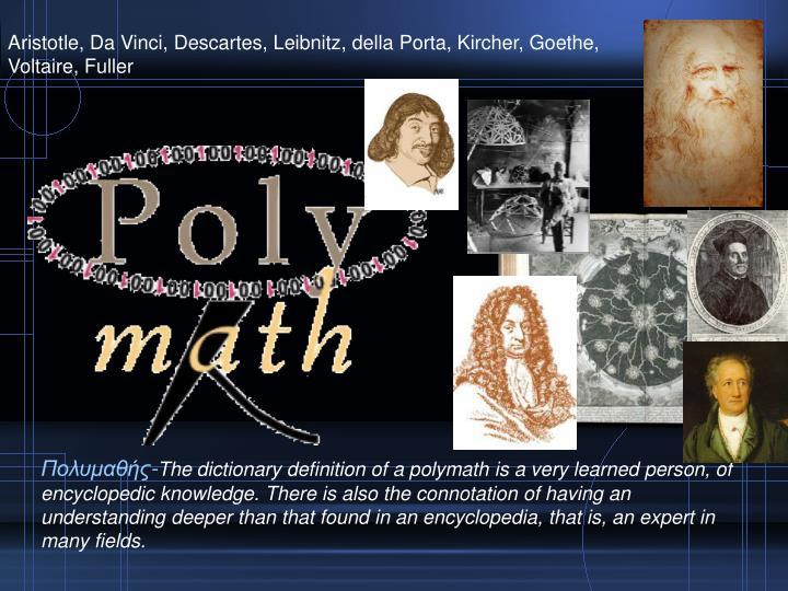 Aristotle, Da Vinci, Descartes, Leibnitz, della Porta, Kircher, Goethe, Voltaire, Fuller