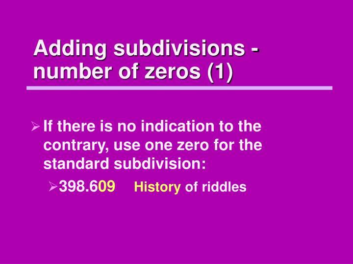 Adding subdivisions - number of zeros (1)