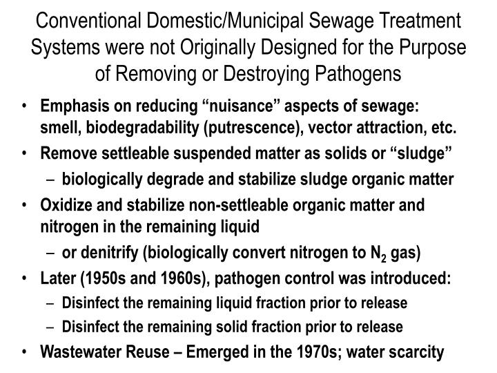 Conventional Domestic/Municipal Sewage Treatment Systems were not Originally Designed for the Purpose of Removing or Destroying Pathogens