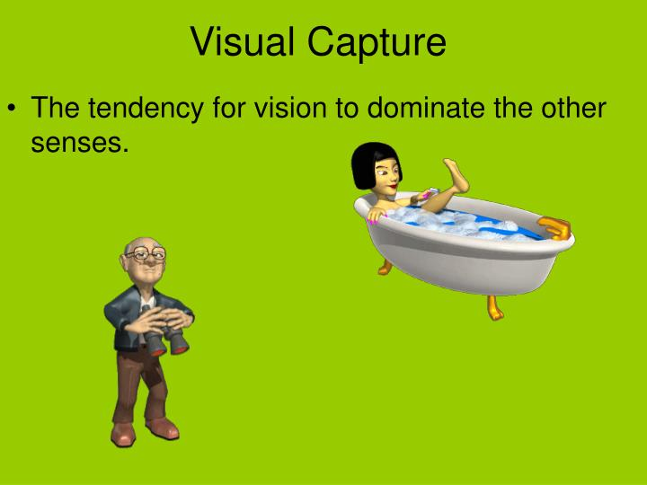Visual Capture