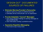 design out documented sources of failures