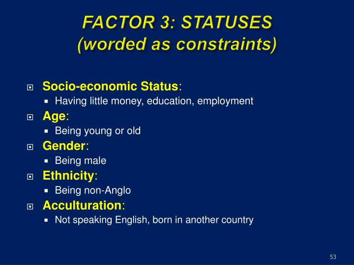 FACTOR 3: STATUSES