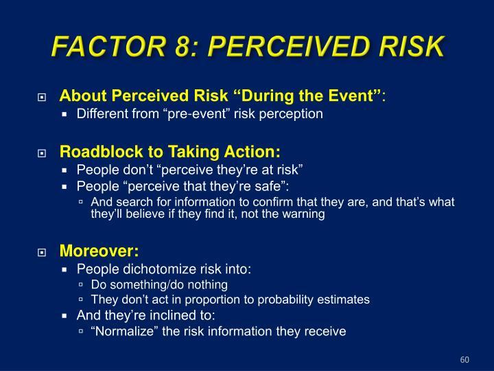 FACTOR 8: PERCEIVED RISK