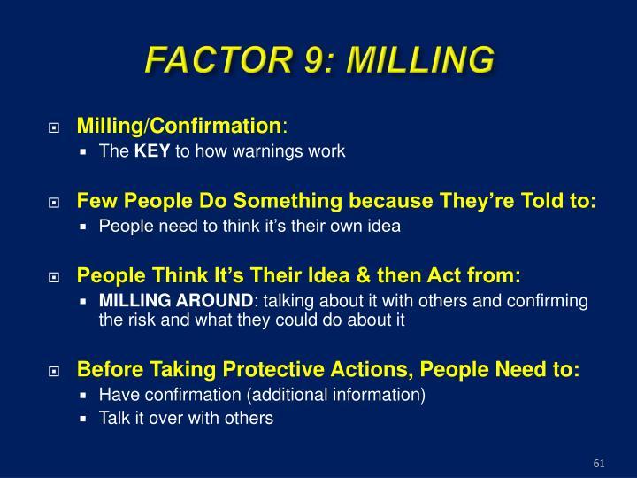 FACTOR 9: MILLING