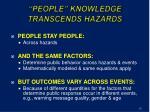 people knowledge transcends hazards