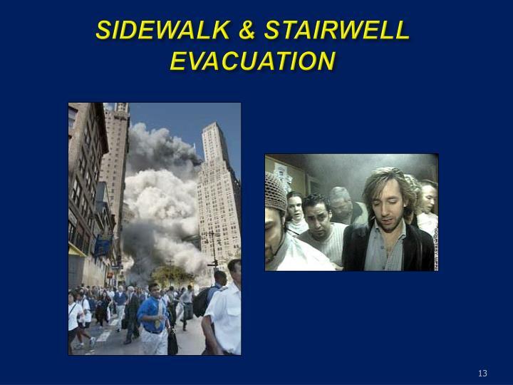 SIDEWALK & STAIRWELL EVACUATION