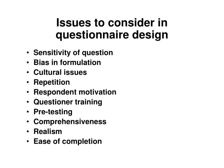 Issues to consider in questionnaire design