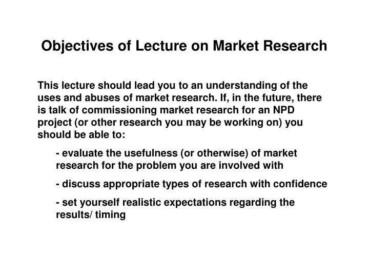 Objectives of Lecture on Market Research