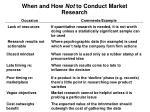 when and how not to conduct market research1