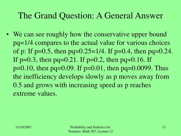 The Grand Question: A General Answer
