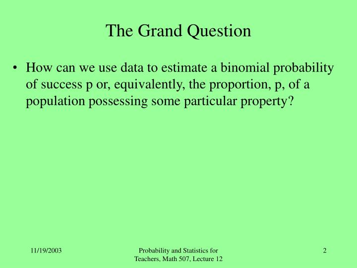 The Grand Question