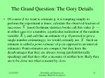 the grand question the gory details25