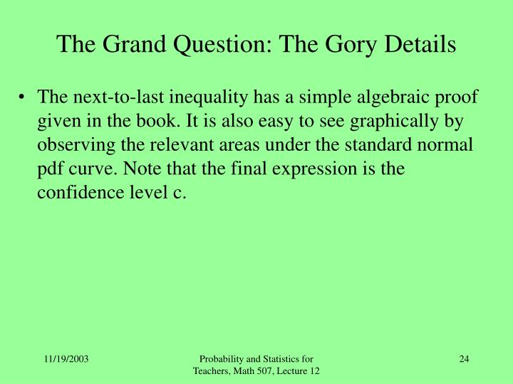 The Grand Question: The Gory Details
