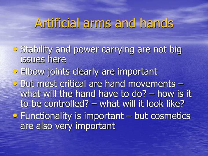 Artificial arms and hands