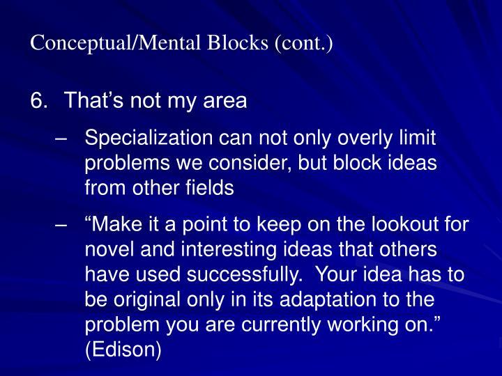 Conceptual/Mental Blocks (cont.)