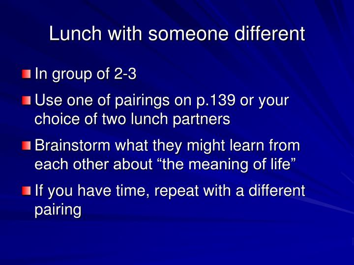 Lunch with someone different