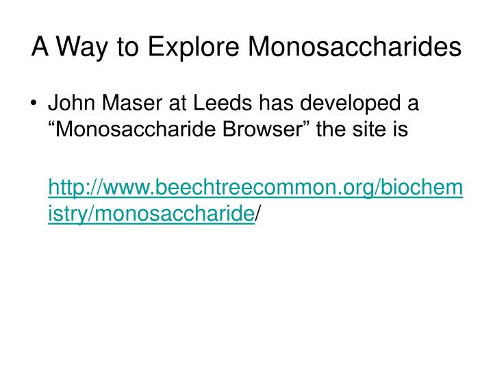 A Way to Explore Monosaccharides