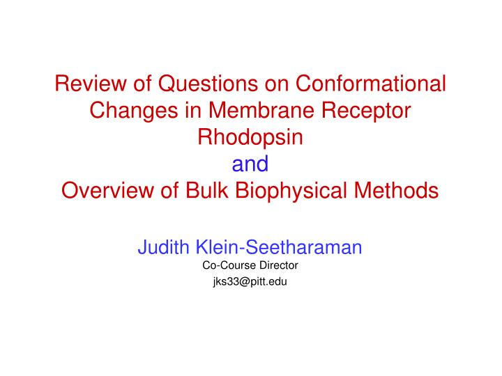 Review of Questions on Conformational Changes in Membrane Receptor Rhodopsin