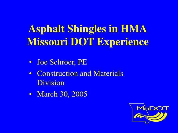 Asphalt Shingles in HMA