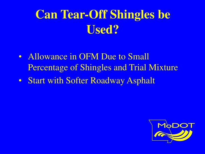 Can Tear-Off Shingles be Used?