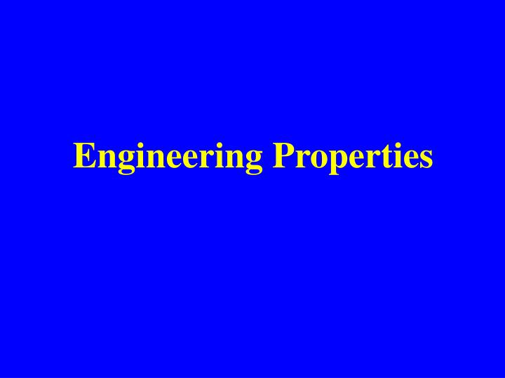 Engineering Properties