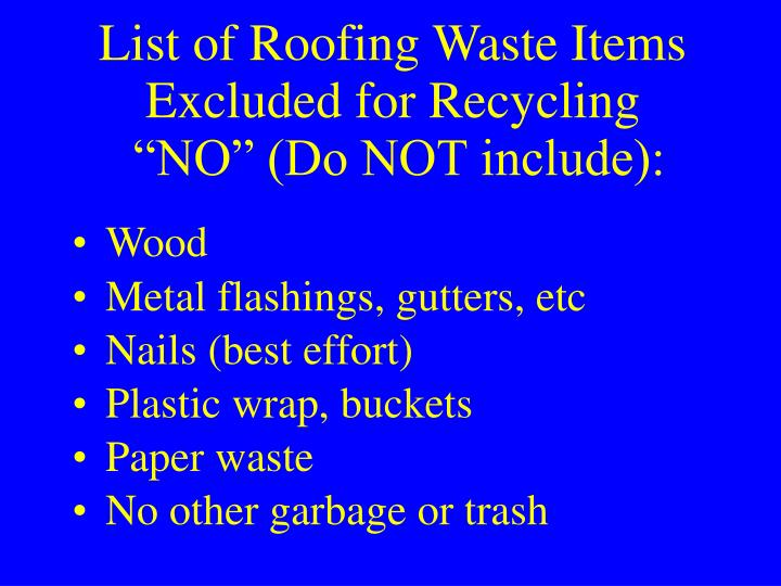 List of Roofing Waste Items Excluded for Recycling