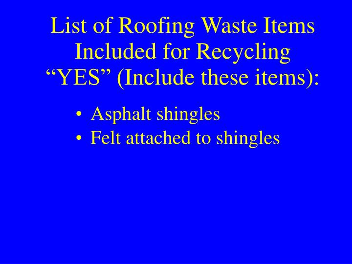 List of Roofing Waste Items Included for Recycling