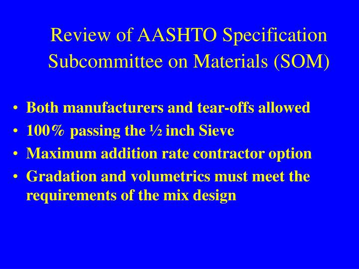 Review of AASHTO Specification Subcommittee on Materials (SOM)