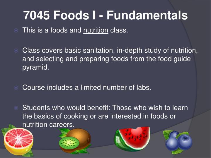 7045 Foods I - Fundamentals