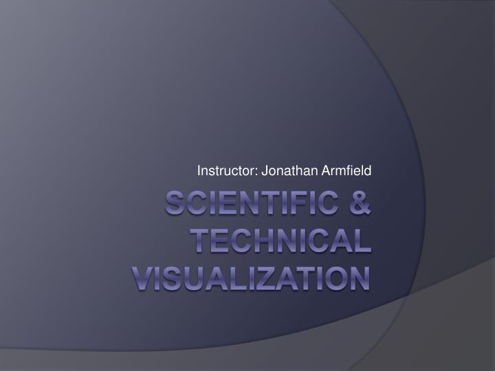 Instructor: Jonathan Armfield