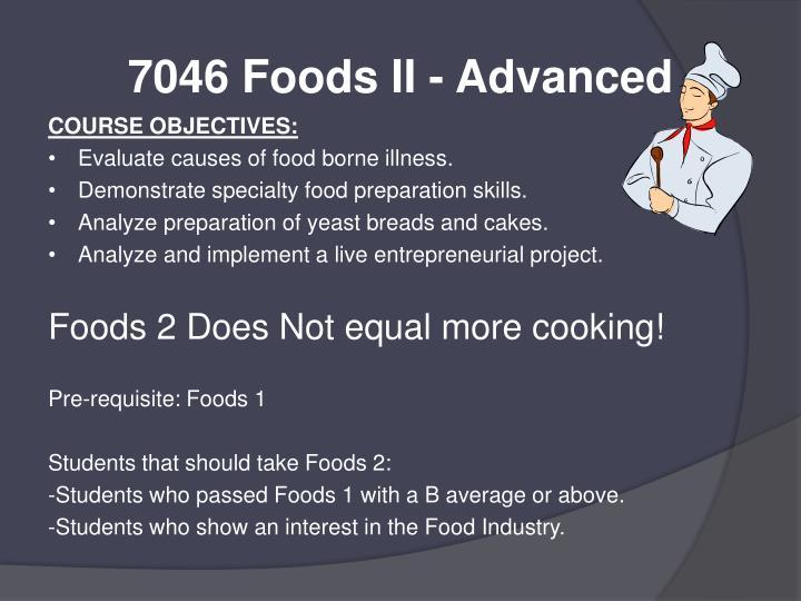 7046 Foods II - Advanced