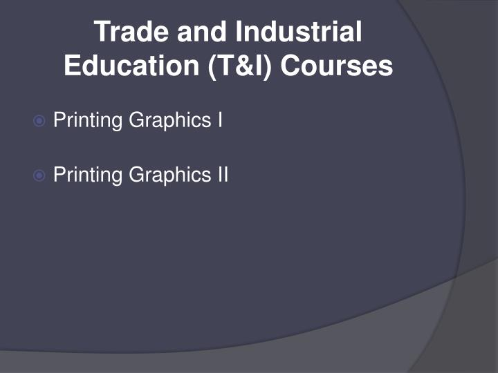 Trade and Industrial Education (T&I) Courses