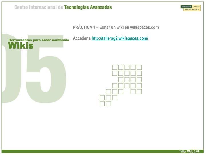 PRÁCTICA 1 – Editar un wiki en wikispaces.com