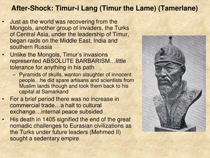 After-Shock: Timur-i Lang (Timur the Lame) (Tamerlane)