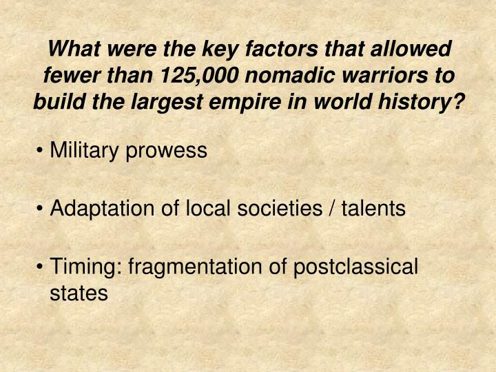 What were the key factors that allowed fewer than 125,000 nomadic warriors to build the largest empire in world history?