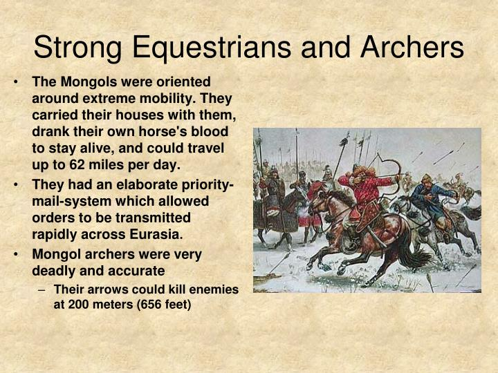 Strong Equestrians and Archers